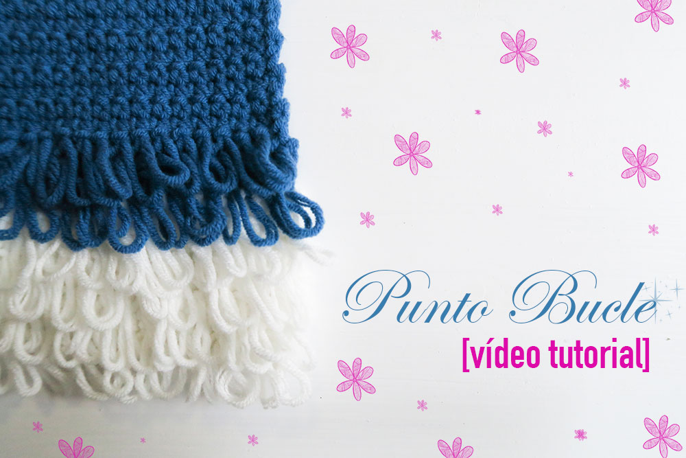 Punto bucle en ganchillo crochet