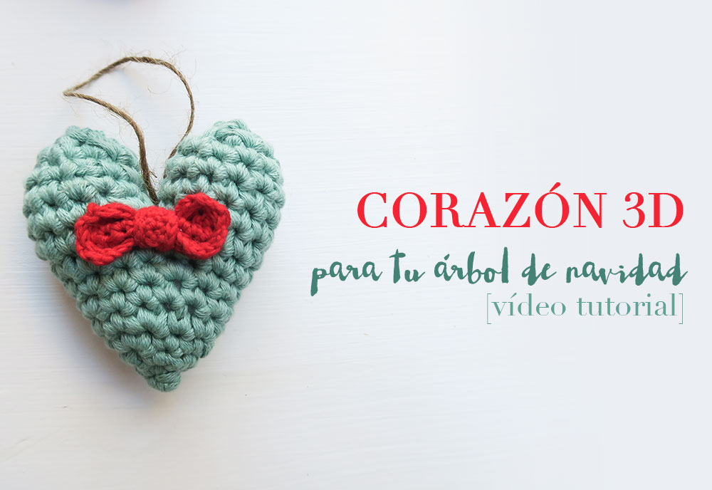 Corazón 3D de ganchillo - vídeo tutorial