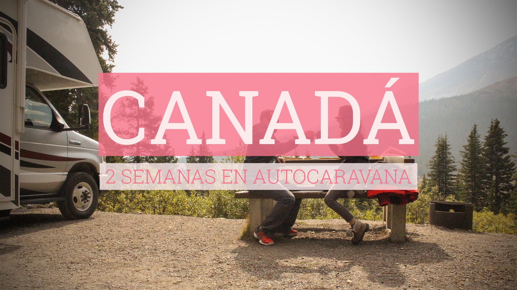 Viaje Canadá en caravana vlog Marta Bluu